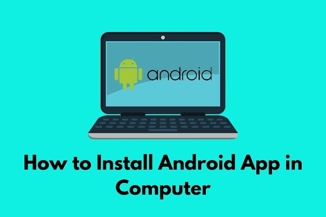 Computer Me Android App Kaise Chalaye?