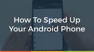 How To Speed Up Your  Android Smartphone Device