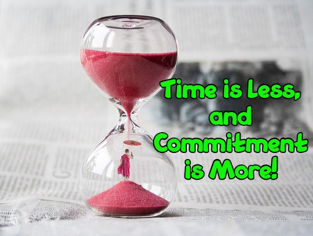 Motivational quotes -Time is less, and Commitment is More!