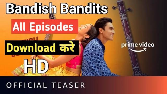 How To Download Bandish Bandits Amazon Prime Web Series | Bandish Bandits Full Movie