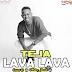 Download New Audio : Lava Lava - Teja { Official Audio }