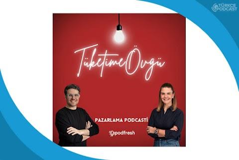 Tüketime Övgü Podcast