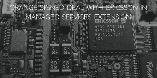 Orange signed deal with Ericsson for Managed Services Extension