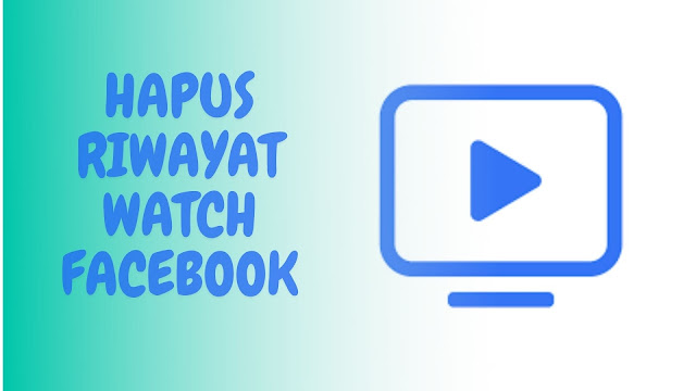 Menghapus riwayat Watch Facebook