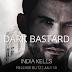 Release Blitz - Dark Bastard by  India Kells