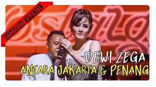 Lirik Lagu Antara Jakarta Dan Penang - Dewi Zega