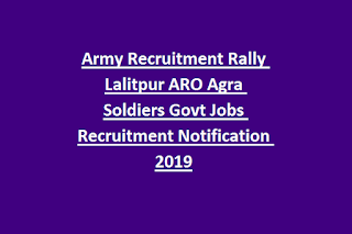 Army Recruitment Rally Lalitpur ARO Agra Soldiers Govt Jobs Recruitment Notification 2019