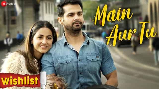 मैं और तू Main Aur Tu Lyrics In Hindi - Wishlist