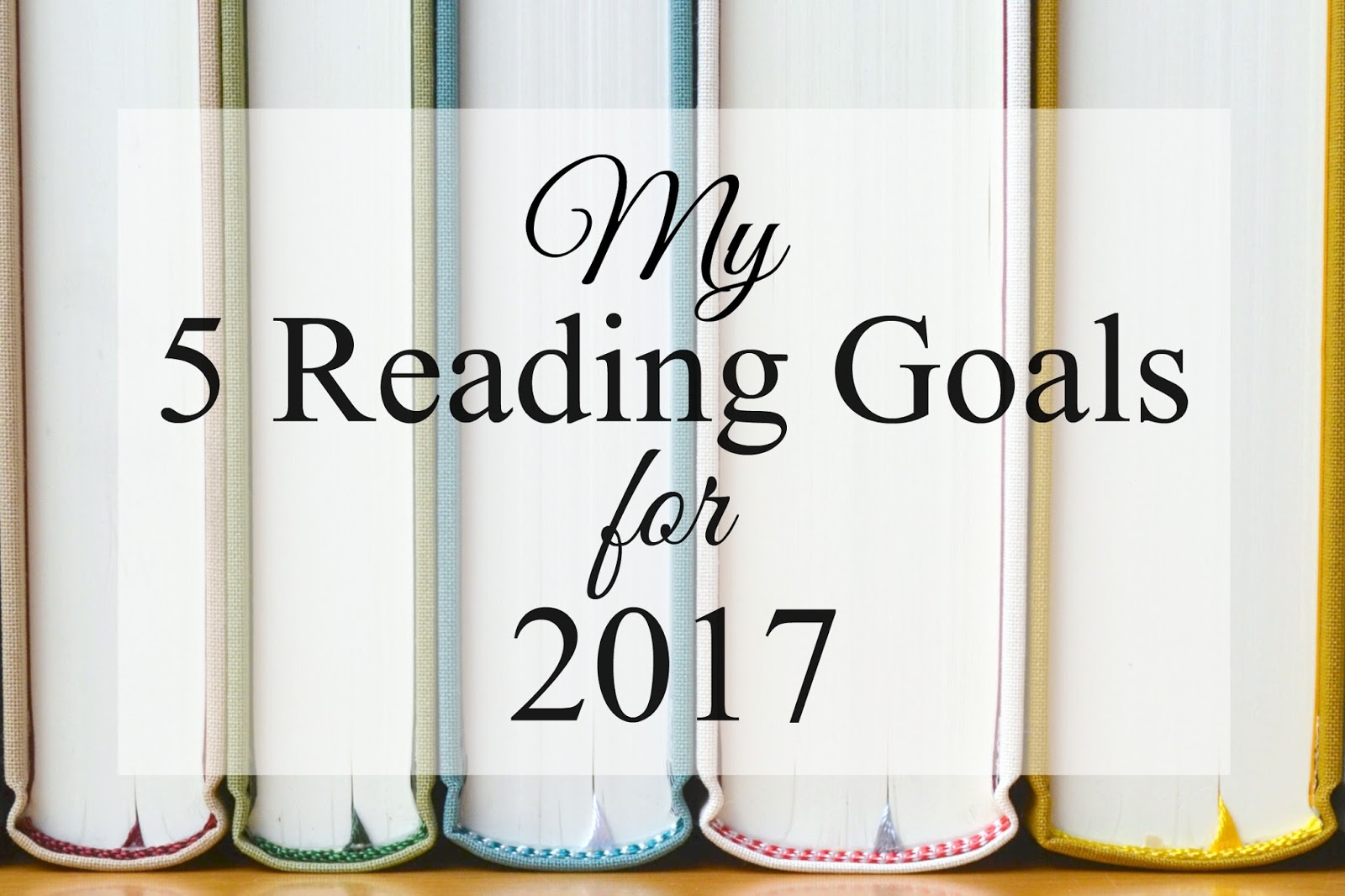 My 5 Reading Goals for 2017