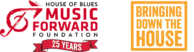 House of Blues Music Forward Foundation and Bringing Down The House