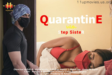 Quarantine With Step Sister 2021 11UpMovies Hindi Short Film 720p HDRip 160MB Download
