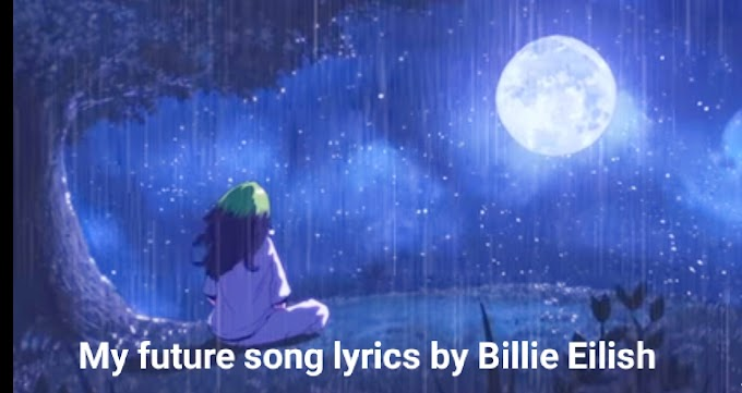 My Future Song Lyrics By Billie Eilish