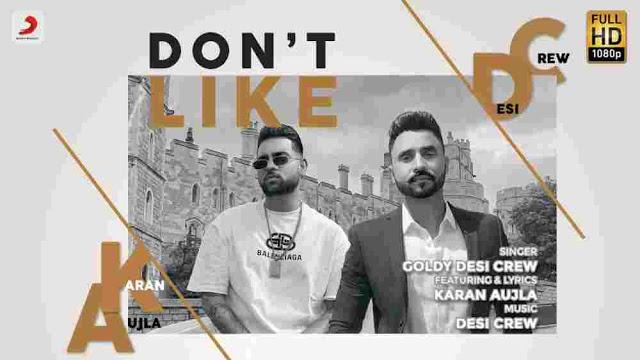 Don't Like Lyrics in English - Karan Aujla | Goldy Desi Crew
