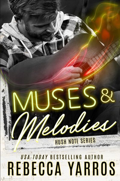 New Release: Muses and Melodies (Hush Note #3) by Rebecca Yarros