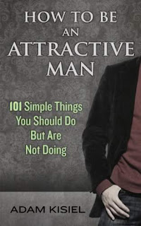 How to be an Attractive Man - a self-help book promotion Adam Kisiel