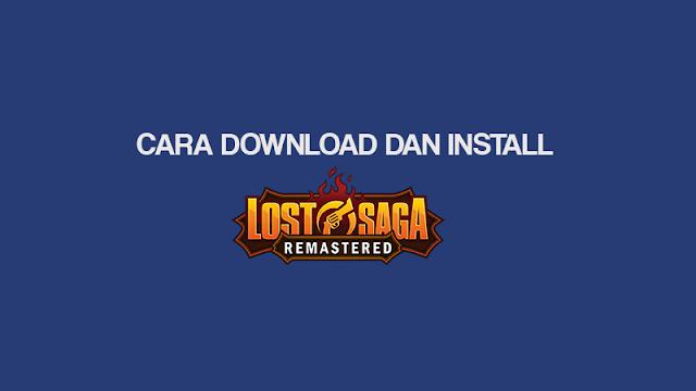 Cara Download Lost Saga