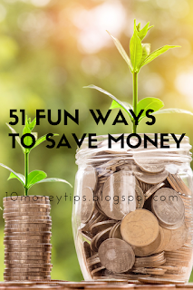 Tips to save money that do not force you to live like a pauper 51 Fun Ways to Save Money