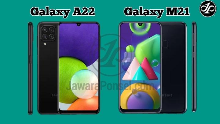 Samsung Galaxy A22 VS Galaxy M21 bagus Mana?