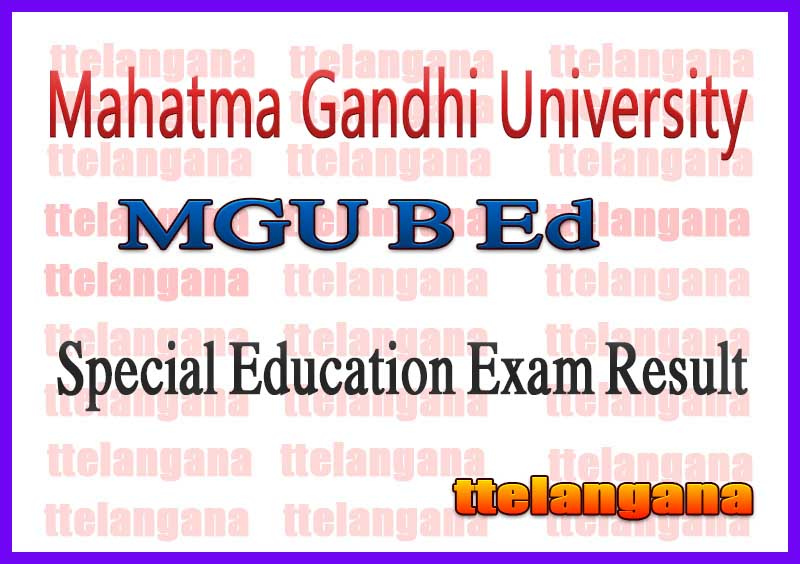 Mahatma Gandhi University MGU B Ed Special Education Exam Result
