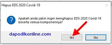 """Klik Yes pada pertanyaan """"Apakah Anda yakin ingin menghapus EDS 2020 Covid-19 beserta semua komponennya"""""""