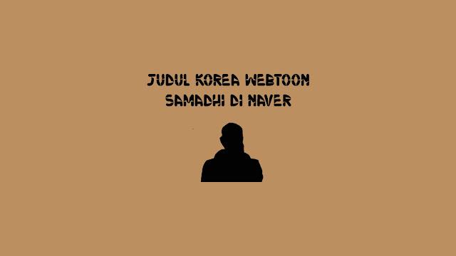 Judul Korea Webtoon Samadhi di Naver