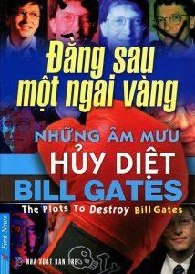 Đằng Sau Một Ngai Vàng - Những Âm Mưu Hủy Diệt Bill Gates - Nhiều Tác Giả