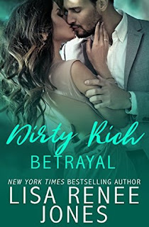 Dirty Rich Betrayal by Lisa Renee Jones
