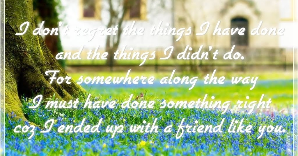 I Do Regret Dont Didnt Had Things I I Regret Wen Done I Chance Have I Things