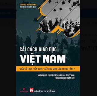 """Cải Cách Giáo Dục Việt Nam - """" Liệu Có Thực Hiện Được Lấy Học Sinh Làm Trung Tâm?"""" (Tái bản 2020) ebook PDF EPUB AWZ3 PRC MOBI"""