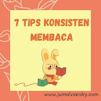 7 Tips konsisten membaca buku minimal seminggu satu buku