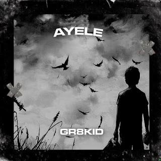 MUSIC: Gr8kid – Ayele