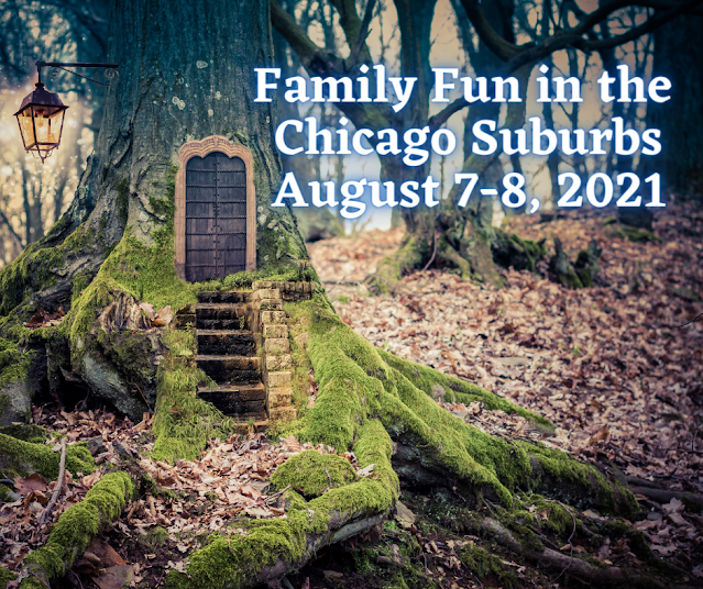 amily Fun Activities in the Chicago Suburbs August 7 - 8, 2021
