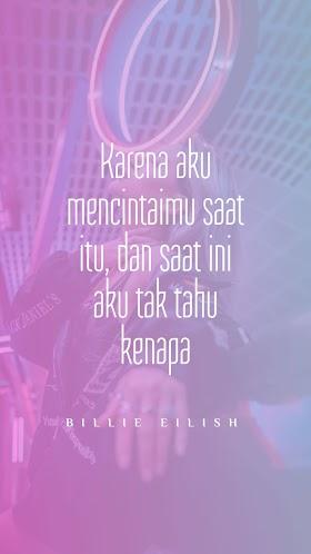 Quotes : Karena aku mencintaimu saat itu dan saat ini aku tak tahu kenapa