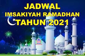 Kumpulan Jadwal Imsakiyah Bulan Ramadhan Tahun 2021