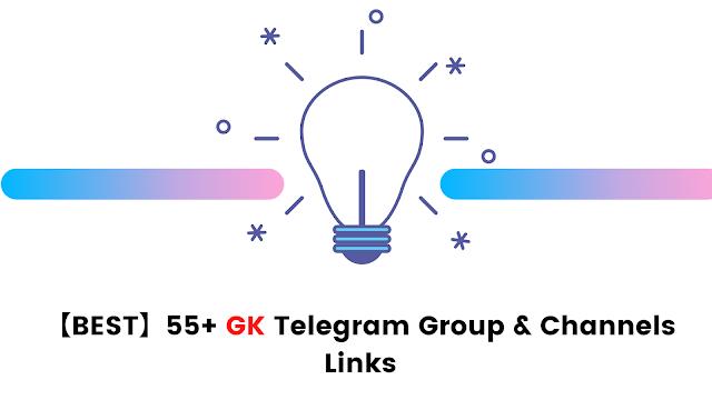 【BEST】55+ GK Telegram Group & Channels Links
