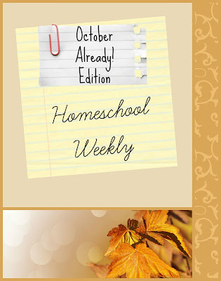 Homeschool Weekly - October Already! Edition on Homeschool Coffee Break @ kympossibleblog.blogspot.com