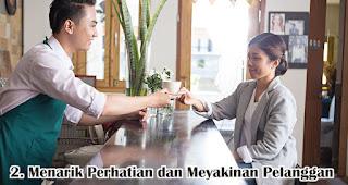 Menarik Perhatian dan Meyakinan Pelanggan merupakan salah satu alasan mengapa menjaga customer relationship itu penting