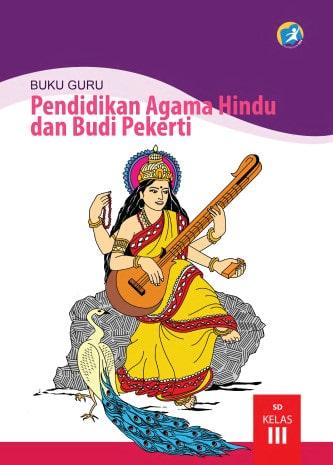 Buku Guru Pendidikan Agama Hindu dan Budi Pekerti Kelas 3 Kurikulum 2013 Revisi 2017