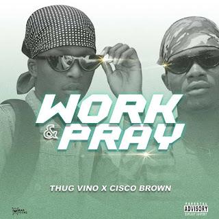 Thugvino X Cisco Brown - Work And Pray