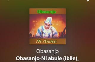 [music] obasanjo of life  - ni abule
