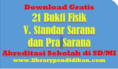 Download Gratis 21 Bukti Fisik V Standar Sarana dan Pra Sarana, Akreditasi di SD/MI, http://www.librarypendidikan.com