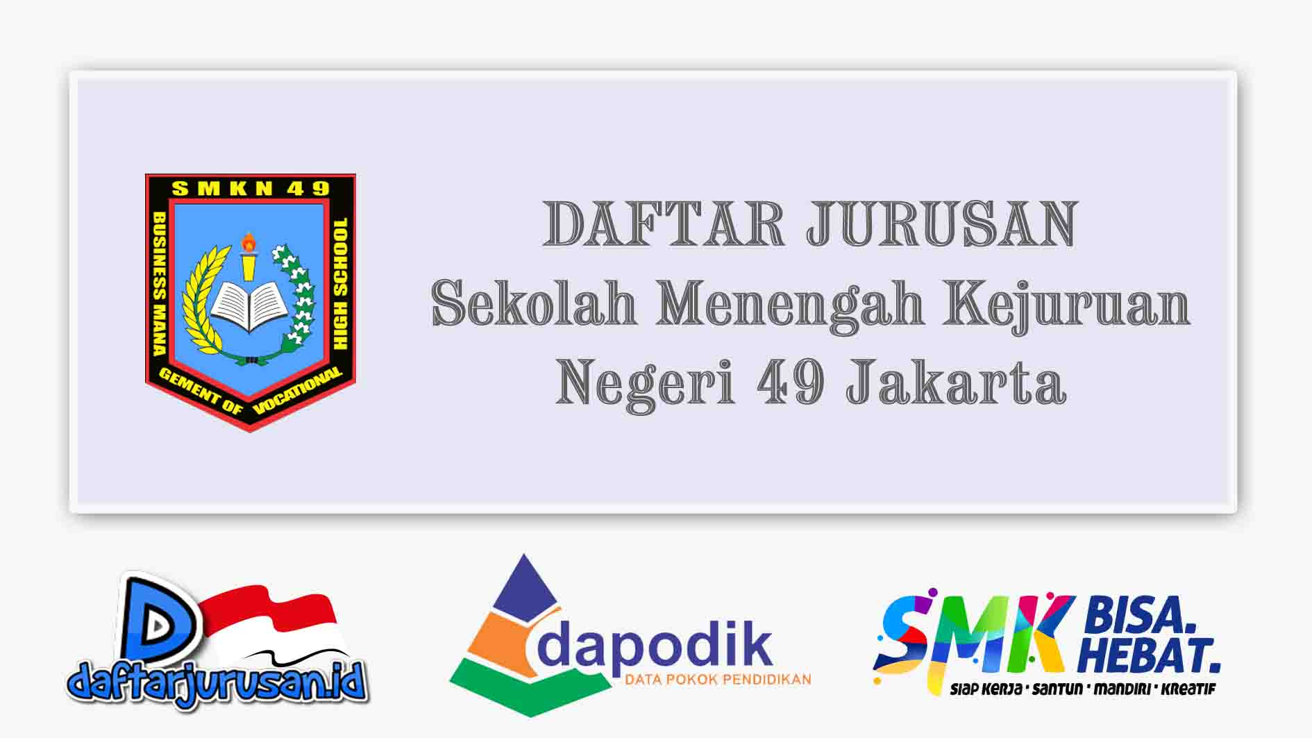 Daftar Jurusan SMK Negeri 49 Jakarta Utara