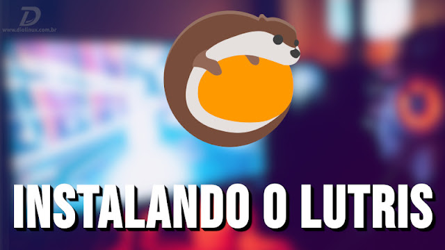 Como instalar o Lutris no Ubuntu corretamente