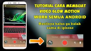 Cara Membuat Video Slow Mo Di Semua HP Android