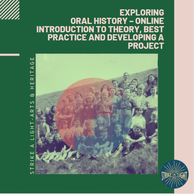 Strike a Light – Arts & Heritage offer a new four-week online oral history course