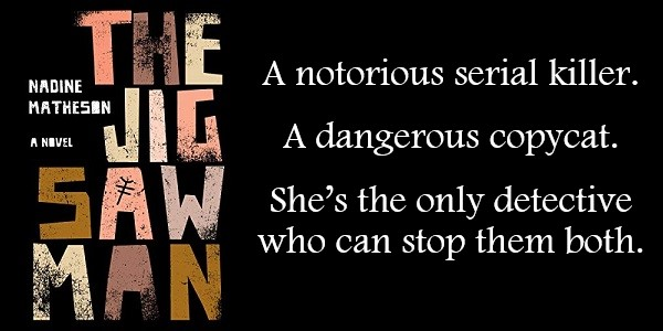 A notorious serial killer. A dangerous copycat. She's the only detective who can stop them both. The Jigsaw Man by Nadine Matheson.