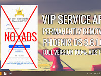 [Method 1] How To Remove Phoenix VIP Ads Permanently on Phoenix OS v3.6.1.64 Official