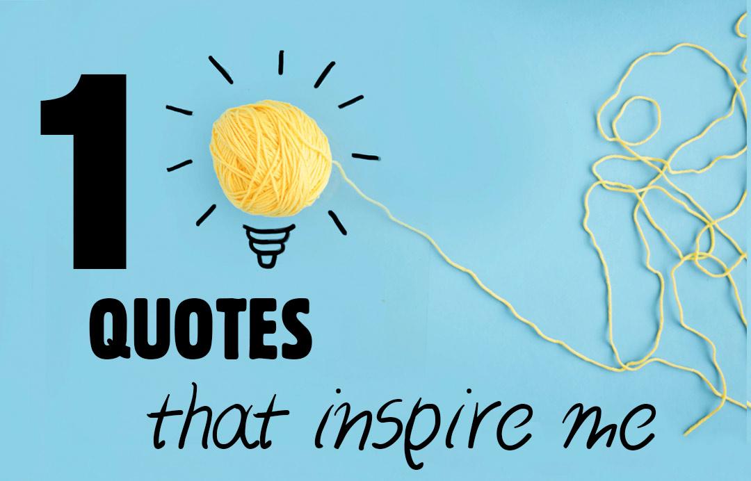 10 quotes που με εμπνέουν - #eLifeBlogChallenge