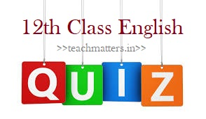 image: 12th Class English Quiz Online Test @ TeachMatters