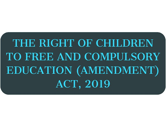 Right to Education (Amendment) Act, 2019.